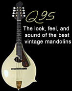Q95 mandolin: the look, feel, and sound of the best vintage mandolins